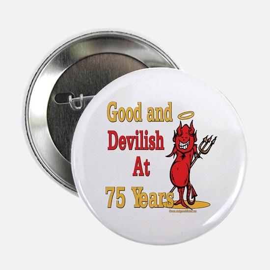 "Devilish at 75 2.25"" Button"