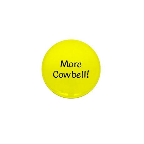More Cowbell! Mini Button