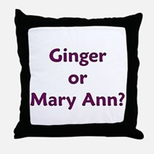Ginger or Mary Ann? Throw Pillow