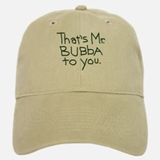 That's Mr. Bubba To You black text Baseball Baseball Cap