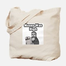 """Moses Was High"" Tote Bag"