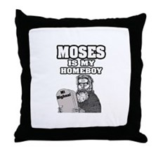 """""""Moses Is My Homeboy"""" Throw Pillow"""