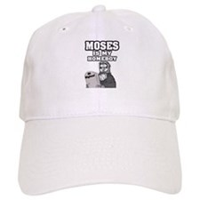 """Moses Is My Homeboy"" Baseball Cap"