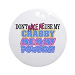 Crabby Mommy Powers Ornament (Round)