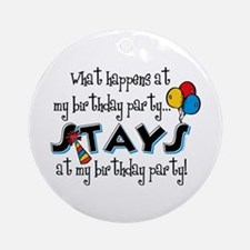 Stays At My Birthday Party Ornament (Round)