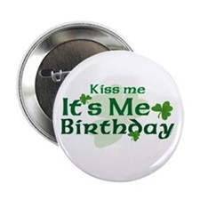 "Kiss Me Irish Birthday 2.25"" Button"