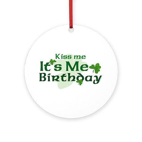 Kiss Me Irish Birthday Ornament (Round)