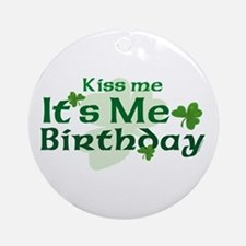 Kiss Me Irish Birthday Ornament (Round)
