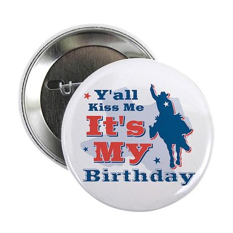 "Kiss Me Cowboy Birthday 2.25"" Button"
