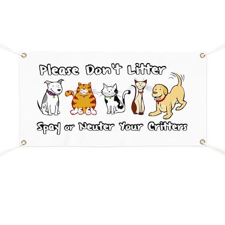 Don't Litter - Spay or Neuter Banner