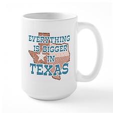 Everything is Bigger in Texas Mug