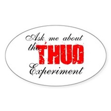 Thud Experiment Oval Decal