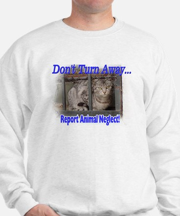 Don't turn away... Sweatshirt