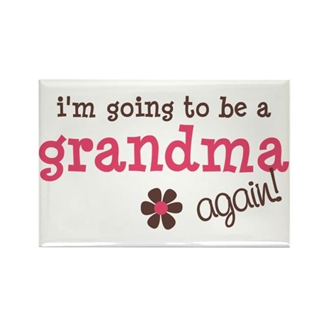 i'm going to be a grandma again Rectangle Magnet