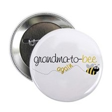 """grandma to bee again 2.25"""" Button"""