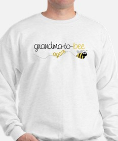 grandma to bee again Sweatshirt
