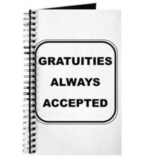 Gratuities Always Accepted Journal