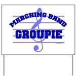 Marching Band Groupie Yard Sign