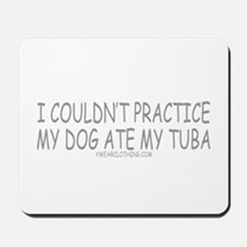 Dog Ate Tuba Mousepad