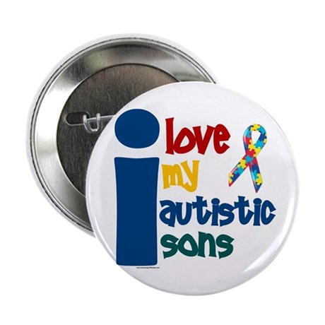 "I Love My Autistic Sons 1 2.25"" Button"
