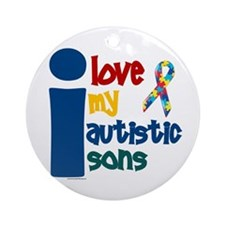 I Love My Autistic Sons 1 Ornament (Round)