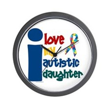 I Love My Autistic Daughter 1 Wall Clock