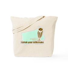 milkshake quote Tote Bag