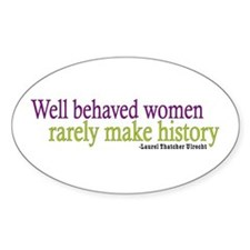 Well Behaved Women Oval Sticker (10 pk)