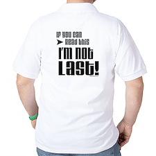 I'm Not Last! T-Shirt