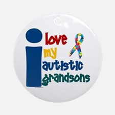I Love My Autistic Grandsons 1 Ornament (Round)