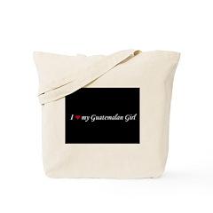 I Love My Guatemalan Girl Tote Bag