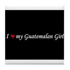 I Love My Guatemalan Girl Tile Coaster