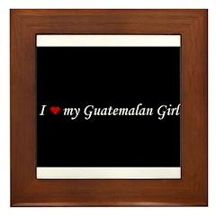 I Love My Guatemalan Girl Framed Tile