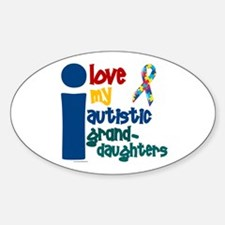 I Love My Autistic Granddaughters 1 Oval Decal