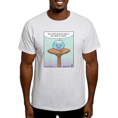 Fish Dry Sense of Humor Light T-Shirt