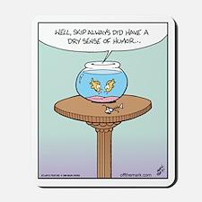 Fish Dry Sense of Humor Mousepad