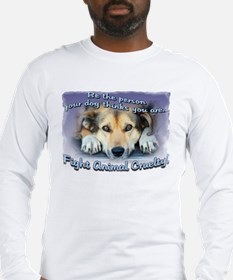Be the person... Long Sleeve T-Shirt
