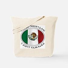 I'm So Mexican I Shirt Tamales Tote Bag