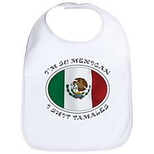 I'm So Mexican I Shirt Tamales Bib