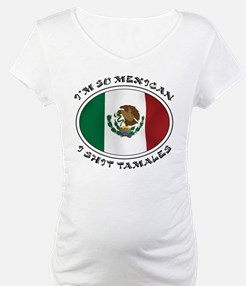I'm So Mexican I Shirt Tamales Shirt