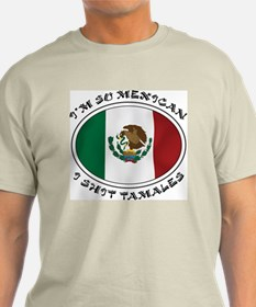 I'm So Mexican I Shirt Tamales T-Shirt