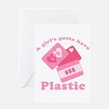 A Girl's Gotta Have Plastic Greeting Card