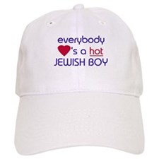 EVERYBODY LOVES A HOT JEWISH BOY Baseball Cap