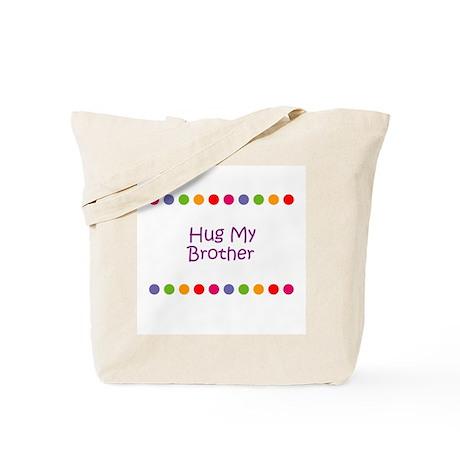 Hug My Brother Tote Bag