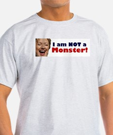 Hillary: I'm No Monster T-Shirt