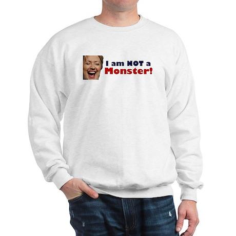 Hillary: I'm No Monster Sweatshirt
