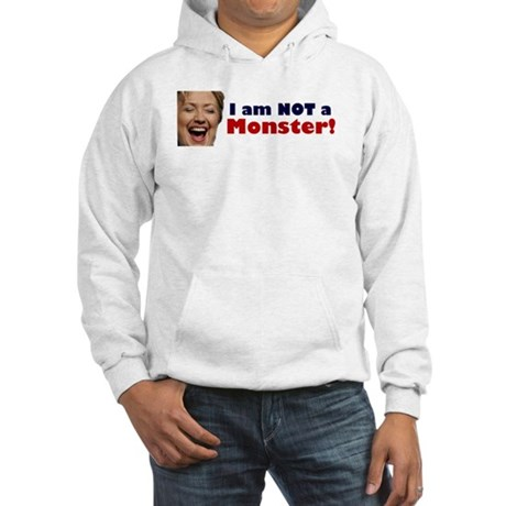 Hillary: I'm No Monster Hooded Sweatshirt
