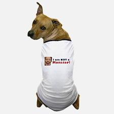 Hillary: I'm No Monster Dog T-Shirt