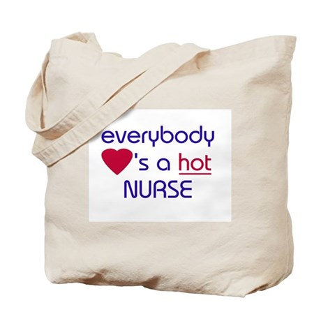 EVERYBODY LOVES A HOT NURSE Tote Bag