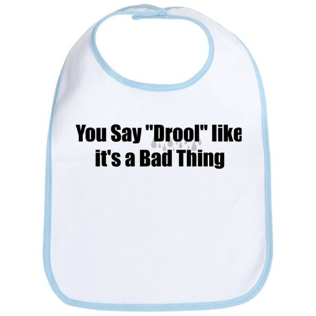 You Say Drool Bib
